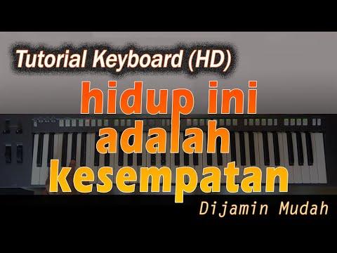 HIDUP INI ADALAH KESEMPATAN [Chord Keyboard] - DIJAMIN MUDAH