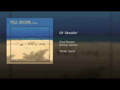 Paul brown - Ol' skoolin