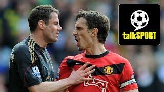 Gary Neville & Jamie Carragher Talk Man Utd v Liverpool On talkSPORT
