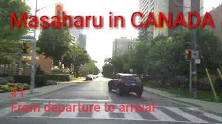Masaharu in CANADA #1 From departure to arrival thumbnail