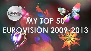 MY TOP-50 EUROVISION 2009-2013