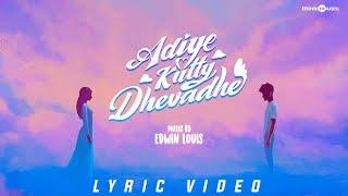 Adiye Kutty Dhevadhe Song Lyric Video   Edwin Louis