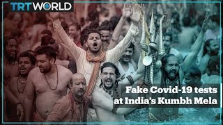 Did 'fake' tests at Kumbh Mela fuel the spread of Covid-19 in India?