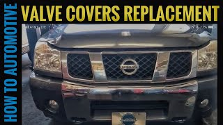 How to Replace the Valve Covers on a 2004-2010 Nissan Armada