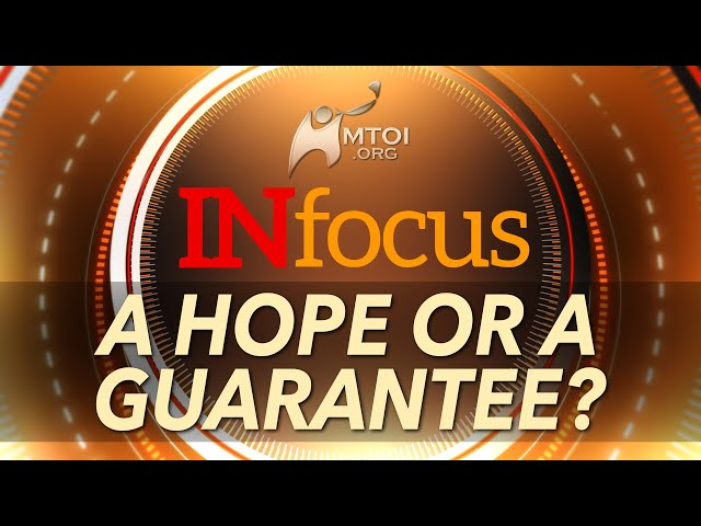 INFOCUS | A Hope or a Guarantee?