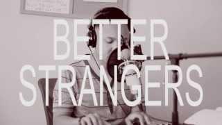 AM Kidd - Better Strangers