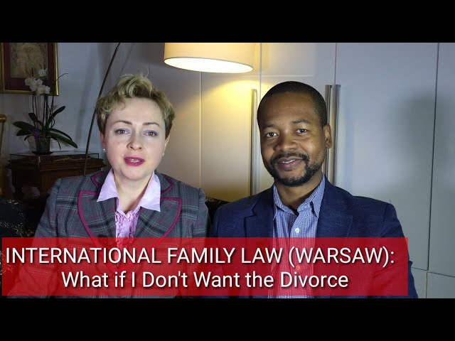 INTERNATIONAL FAMILY LAW (WARSAW): What if I Don't Want the Divorce?