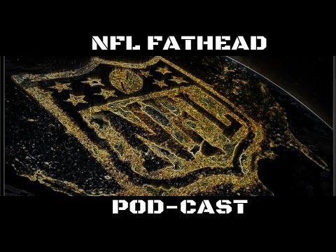 NFL FATHEAD Pod Cast Episode #1