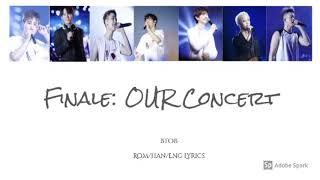 BTOB Finale: Our Concert Finale: 우리들의톤서트 Han/ Rom/ Eng Lyrics