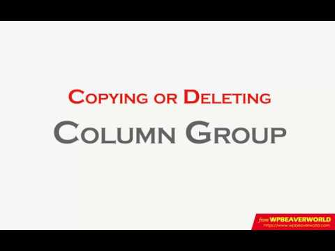 Copying or Deleting a column group