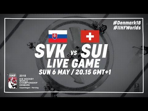 Slovakia - Switzerland | Live | 2018 IIHF Ice Hockey World Championship
