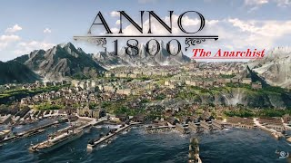 Anno 1800 The Anarchist #13 - A new Harbour for Sleepy Hollow || Let's Play Sandbox DLC [PC 60FPS]