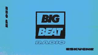Big Beat Radio: EP #55 - Eskuche (Summer Vibes Mix)
