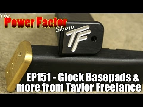 Episode 151 - Glock basepads & more from Taylor Freelance