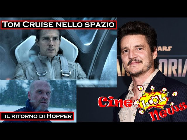 News: Tom Cruise nello spazio - Il Ritorno di Hopper - Pedro Pascal e The Mandalorian
