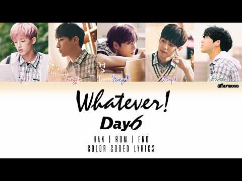 DAY6(데이식스) – Whatever! (Color Coded Han|Rom|Eng Lyrics)