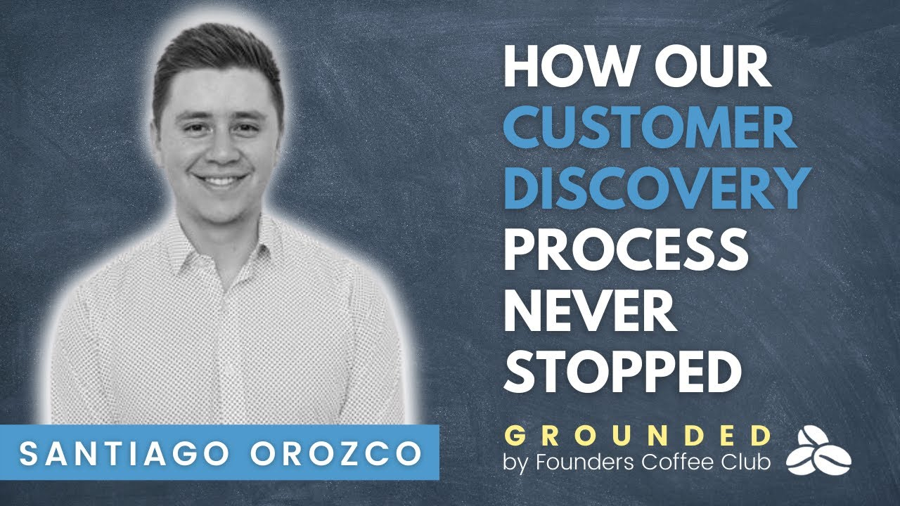 How Our Customer Discovery Process Never Stopped