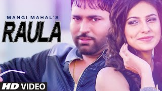 Raula Full Video Song | Mangi Mahal | Latest Punjabi Song