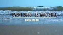 EVENT 2020 - Es wird still