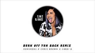 BRUK OFF YUH BACK FT Chris Brown X Cardi B (BACC REMIX) S.W.C