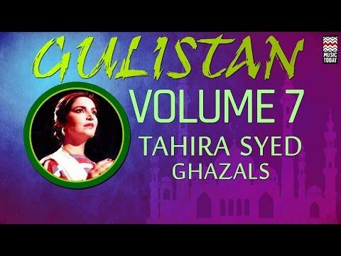 Gulistan: Tahira Syed | Vol 7 | Audio Jukebox | Vocal | Ghazal
