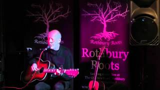 "Rod Clements ""Sally Free and Easy"" at Rothbury Roots"