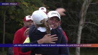Yvelines | Les meilleures équipes de France à Saint-Germain-en-Laye pour la Golfers'