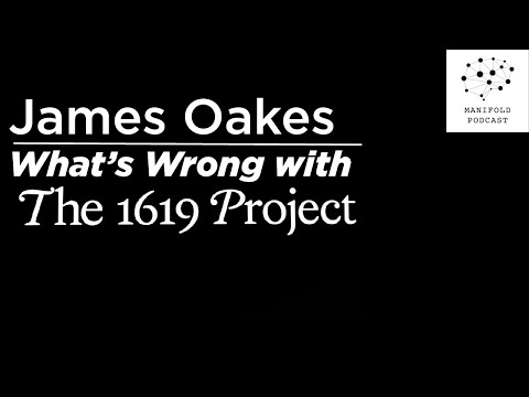 James Oakes On What's Wrong With The 1619 Project - #46