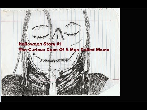 Holloween Story 1 The Curious Case Of A Man Called Momo