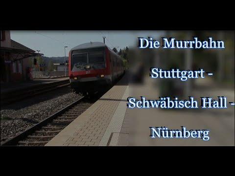 Doku: Stuttgarter Netze Teil 3 - Die Murrbahn Nürnberg - Stuttgart [2016] Teil 1