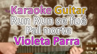 Run Run se fue pal norte - Violeta Parra - Karaoke