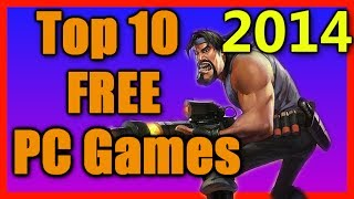 Top 10 Free PC Games 2014 [FULL COMMENTARY]
