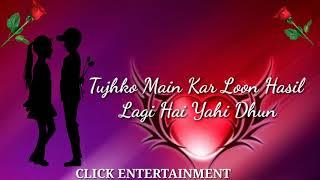 Dil Ibadat Kar Raha Hai    New whatsapp status