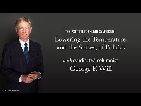 2019 Institute for Honor Symposium Keynote with George Will