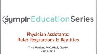 Webcast: Physician Assistants: Rules Regulations and Realities