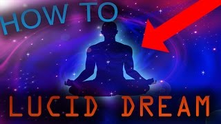 HOW TO LUCID DREAM! Control your dreams & Fly!