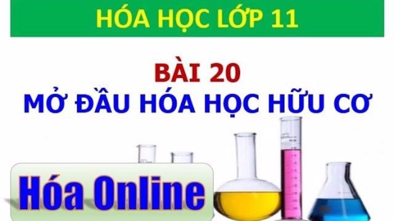 Hóa học 11 – Bài 20 – Mở đầu về Hóa học hữu cơ