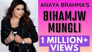 Repeat youtube video ANAYA BRAHMA'S BIHAMJW MUNGLI