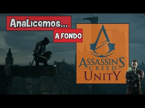 Analicemos... A FONDO: Assassin's Creed Unity