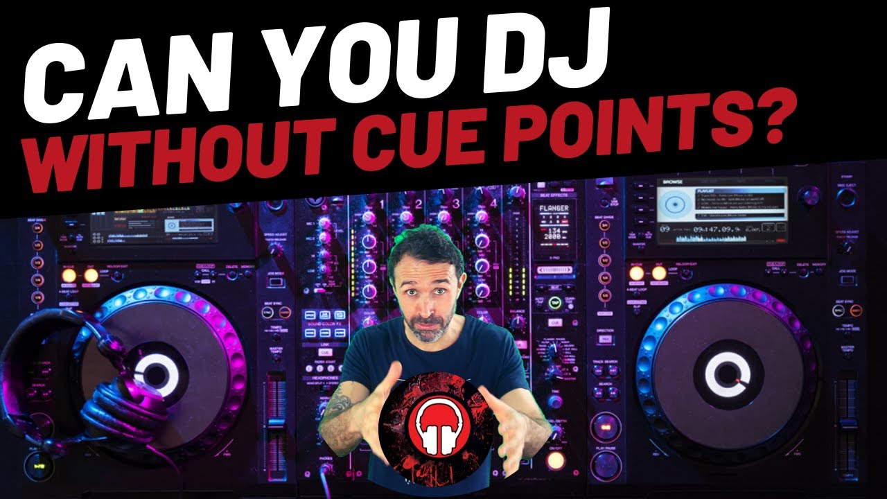 DJ Cue Points - Do you even cue?