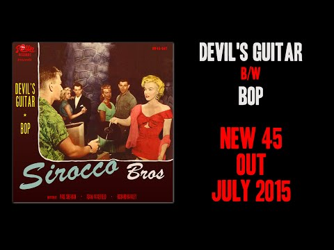 "SIROCCO BROS - ""DEVIL'S GUITAR"" b/w ""BOP"" - HOT NEW ROCKABILLY 45, COMING YOUR WAY"