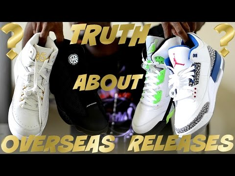 TRUTH ABOUT JORDAN / NIKE OVERSEAS ONLY SNEAKER RELEASES & WHAT LEGIT WEBSITES TO USE.