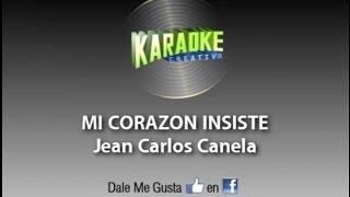 Jean Carlos Canela - Mi corazón insiste (karaoke sin voz)