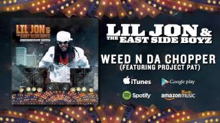 Lil Jon & The East Side Boyz - Weed N Da Chopper (featuring Project Pat)