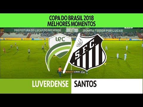 Melhores Momentos - Luverdense 2 x 1 Santos - Copa do Brasil - 17/05/2018