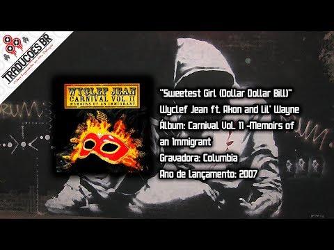 Wyclef Jean - Sweetest Girl (Dollar Dollar Bill) [Legendado] [HD]