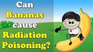 Can Bananas cause Radiation Poisoning? | #aumsum