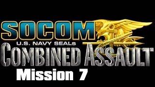 SOCOM: U.S. Navy SEALs Combined Assault: Disruption: Mission 7 (Lets Play)