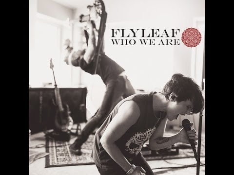 Flyleaf - Sorrow - Who We Are