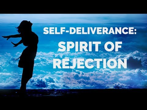 Deliverance from the Spirit of Rejection | Self-Deliverance Prayers